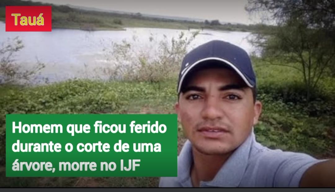 Jovem que ficou ferido durante o corte de uma árvore na zona rural de Tauá, morre no IJF