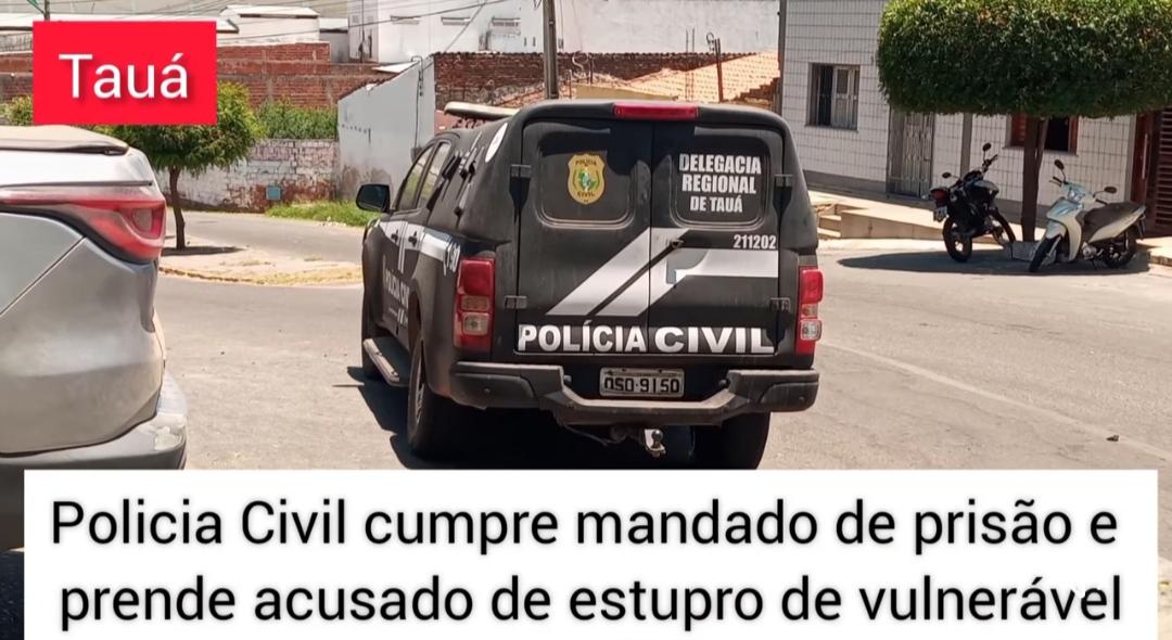 Polícia Civil de Tauá prende acusado de estupro de vulnerável